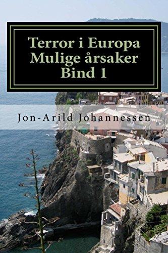 Terror i Europa-mulige årsaker:Bind 1: Valmueruten (Norwegian Edition)