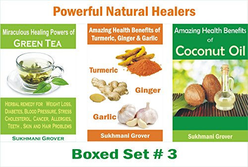 Amazing Health Benefits Of Coconut Oil Green Tea Turmeric Ginger And Garlic 3 Book Boxed Sets