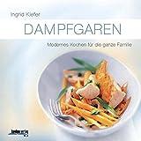 Bild: Dampfgaren: Modernes Kochen für die ganze Familie