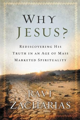 Image of Why Jesus?: Rediscovering His Truth in an Age of  Mass Marketed Spirituality