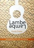 Lambe Lambe- Acompanha Cd Com 5 Musicas: Manuelzao; Lagoa Encantada'sue Teo; Receita De Pacto; Apanhou Geraldo