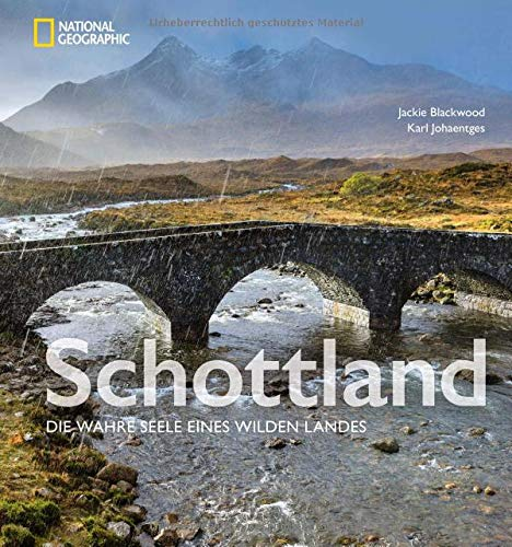 Schottland: Die wahre Seele eines wilden Landes. Bildband mit Insider-Geschichten. Eine fotografische Rundreise mit Inspirationen für den nächsten Schottland-Urlaub. Eine Autoreise durch Highlands