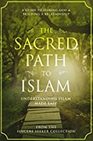 The Sacred Path to Islam