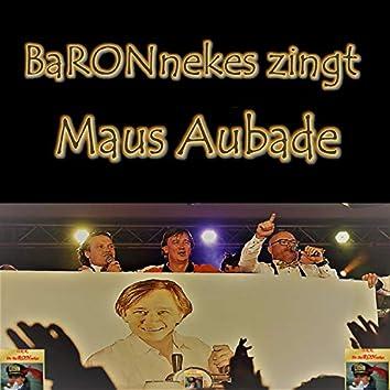 Baronnekes Zingt Maus Aubade