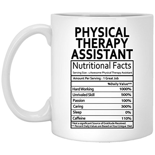 Physical Therapy Assistant Coffee Mug - Physical Therapy Assistant Gifts for Men Women on Birthday Xmas Spencial Event - Nutritional Facts Label Gag Gift Coffee Mugs Tea Cup White 11 Oz