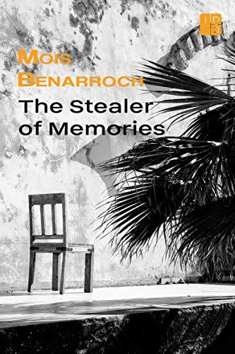 Book: The Stealer of Memories by Mois Benarroch