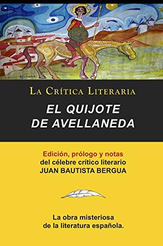 El Quijote de Avellaneda o El Quijote Falso, Colección La Crítica Literaria por el célebre crítico literario Juan Bautista Bergua, Ediciones Ibéricas (Spanish Edition)