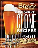 The Brew Your Own Big Book of Clone Recipes: Featuring 300 Homebrew Recipes from Your Favorite...