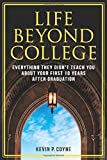 Life Beyond College: Everything They Didn't Teach You About Your First 10 Years After Graduation