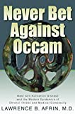 Never Bet Against Occam: Mast Cell Activation Disease and the Modern Epidemics of Chronic Illness and Medical Complexity - Kendra Neilsen Myles