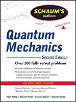 Schaum's Outline of Quantum Mechanics, Second Edition (Schaum's Outlines)