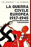La guerra civile europea 1917-1945. Nazionalsocialismo e bolscevismo