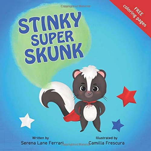 Stinky Super Skunk: A Story of Empathy, Acceptance, Uniqueness and Kindness (I Love Myself Books)