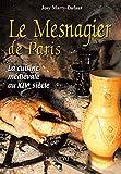 Le Mesnagier de Paris : La cuisine médiévale à la fin du XIVe siècle