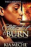 Gotta Let It Burn: A Domestic Love Story