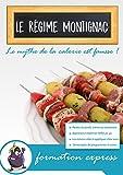 Le régime Montignac : Un régime ancestral, sain et efficace: Formation express sur la perte de poids et le bien-être (French Edition)