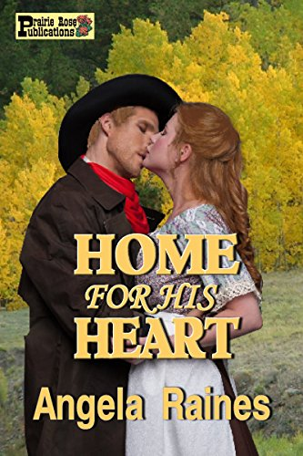 Home For His Heart by [Angela Raines]