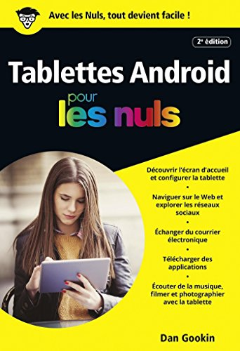 Tablettes Android édition Android 7 Nougat pour les Nuls (POCHE NULS) (French Edition)