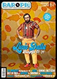 RAROPIU' - N. 67 - LUCIO DALLA : MENSILE DI CULTURA MUSICALE, COLLEZIONISMO E CINEMA (Italian Edition)