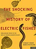 The Shocking History of Electric Fishes: From...