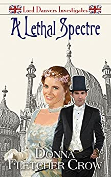 A Lethal Spectre (Lord Danvers Investigates Book 5) by [Donna Fletcher Crow]