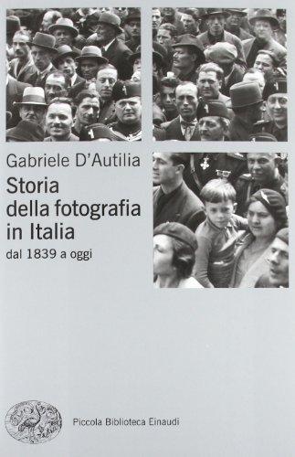 Storia della fotografia in Italia. Dal 1839 a oggi
