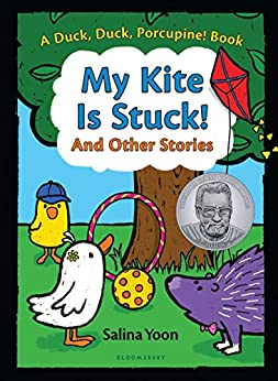 My Kite Is Stuck! And Other Stories (A Duck, Duck, Porcupine Book Book 2) by [Salina Yoon]