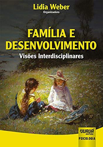 Família e Desenvolvimento - Visões Interdisciplinares