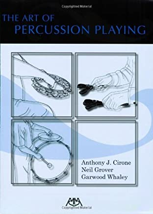 The Art of Percussion Playing by Garwood Whaley Anthony J. Cirone Neil Grover(2006-04-01)