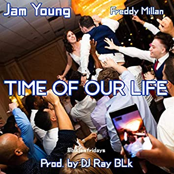 Time of Our Life (feat. Freddy Millan)
