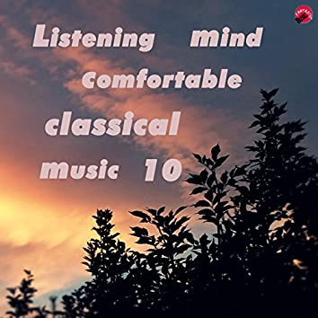 Listening Mind Comfortable Classical Music 10