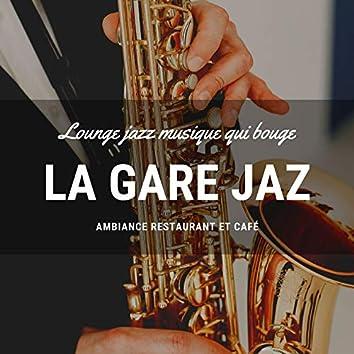 La gare jazz: Lounge jazz musique qui bouge, ambiance restaurant et café