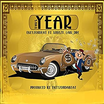 This Year (feat. Xmiezy & Labi Dre)