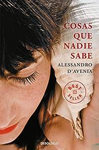 Cosas que nadie sabe par Alessandro D'Avenia