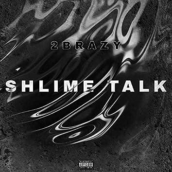 Shlime Talk