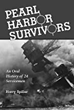 Pearl Harbor Survivors: An Oral History of 24 Servicemen