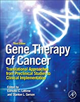 Gene Therapy of Cancer: Translational Approaches from Preclinical Studies to Clinical Implementation