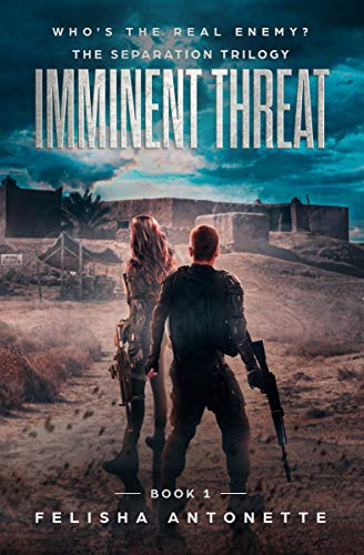 Imminent Threat: A Young Adult Post-Apocalyptic Dystopian Series (The Separation Trilogy Book 1) by [Felisha Antonette]