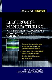 Electronics Manufacturing: with Lead-Free, Halogen-Free, and Conductive-Adhesive Materials (Pro Engineering)