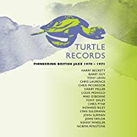 Turtle Records Pioneering British Jazz 1970 - 1971 by Various Artists