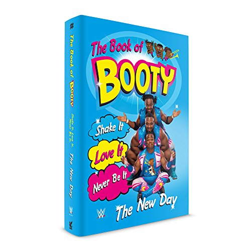 WWE Authentic Wear The New Day Book of Booty: Shake it, Love it, Never Be It Hardcover Book