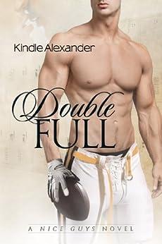 Double Full (A Nice Guys Novel Book 1) by [Kindle Alexander, Reese Dante, Jae Ashley]