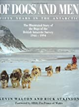 Of Dogs and Men: Fifty Years in the Antarctic by Kevin Walton (1996-12-10)