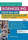 Destination Sciences Po - Concours commun IEP 2019 + Bordeaux + Grenoble: Tout-en-un (2019)
