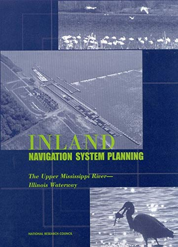 Inland Navigation System Planning: The Upper Mississippi River-Illinois Waterway (English Edition)