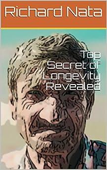 Top Secret of Longevity Revealed (Christianity Series Book 3) by [Richard Nata]