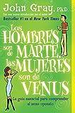 Gray, J: Los Hombres son de Marte, las mujeres son de Venus