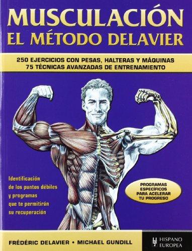 Musculación. El método Delavier (azul) (Fitness - Deporte)