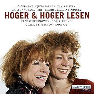 Hoger & Hoger lesen                   Autor:                                                                                                                                 Tania Blixen,                                                                                        Doris Lessing,                                                                                        Wolfgang Borchert,                   und andere                          Sprecher:                                                                                                                                 Hannelore Hoger,                                                                                        Nina Hoger                      Spieldauer: 2 Std. und 36 Min.     13 Bewertungen     Gesamt 4,2