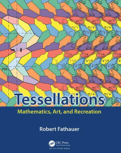 Compare Textbook Prices for Tessellations: Mathematics, Art, and Recreation 1 Edition ISBN 9780367185961 by Fathauer, Robert